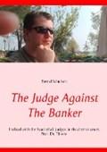 The Judge Against The Banker   Bernd Schubert  