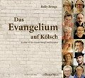Das Evangelium auf Kölsch Hörbuch   Rolly Brings  