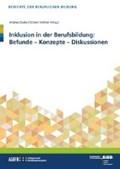 Inklusion in der Berufsbildung: Befunde - Konzepte - Diskussionen   Zoyke, Andrea ; Vollmer, Kirsten  