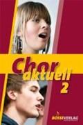 Chor aktuell 2 | Suttner, Kurt ; Frey, Max ; Kalmer, Stefan |