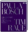 Deutscher Wein und deutsche Küche | Raue, Tim ; Bosch, Paula |