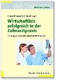 Wirtschaftlich erfolgreich in der Zahnarztpraxis | Brandl-Naceta, Angelika ; Riedel, Rolf-Rainer ; Mann, Joachim Krystian |