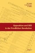 Opposition und SED in der Friedlichen Revolution   auteur onbekend  