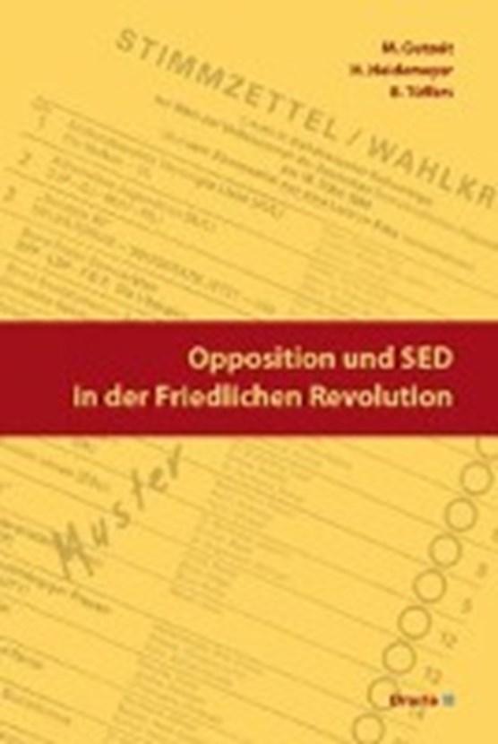 Opposition und SED in der Friedlichen Revolution