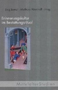 Erinnerungskultur im Bestattungsritual | Jarnut, Jörg ; Wemhoff, Matthias |