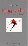Knapp vorbei | Jochen Vogt |
