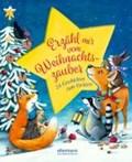 Erzähl mir vom Weihnachtszauber   Ameling, Anne ; Wich, Henriette ; Krenzer, Rolf ; Vogel, Maja von  