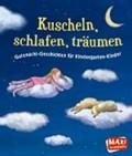Kuscheln, schlafen, träumen | Wich, Henriette ; Janouch, Katerina ; Heger, Ann-Katrin ; Sieger, Ted |