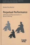 Frey Büchel, N: Perpetual Performance: Selfhood and Represen   Nicole Frey Büchel  