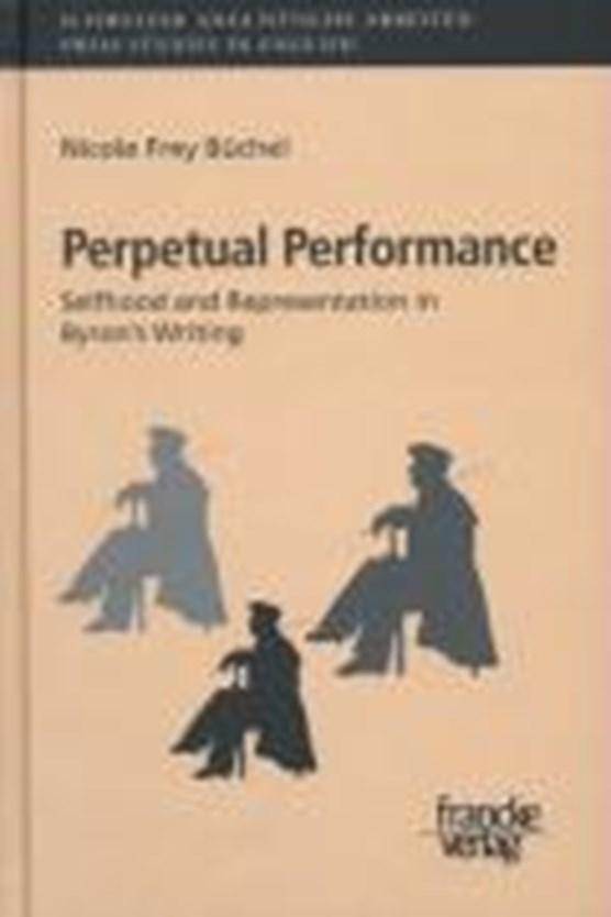 Frey Büchel, N: Perpetual Performance: Selfhood and Represen