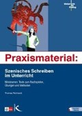 Praxismaterial: Szenisches Schreiben im Unterricht | Thomas Richhardt |