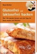 Glutenfrei und laktosefrei backen   Nora Kircher  