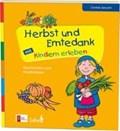 Herbst und Erntedank mit Kindern erleben | Janusch, Cordula ; Jacob, Eve |