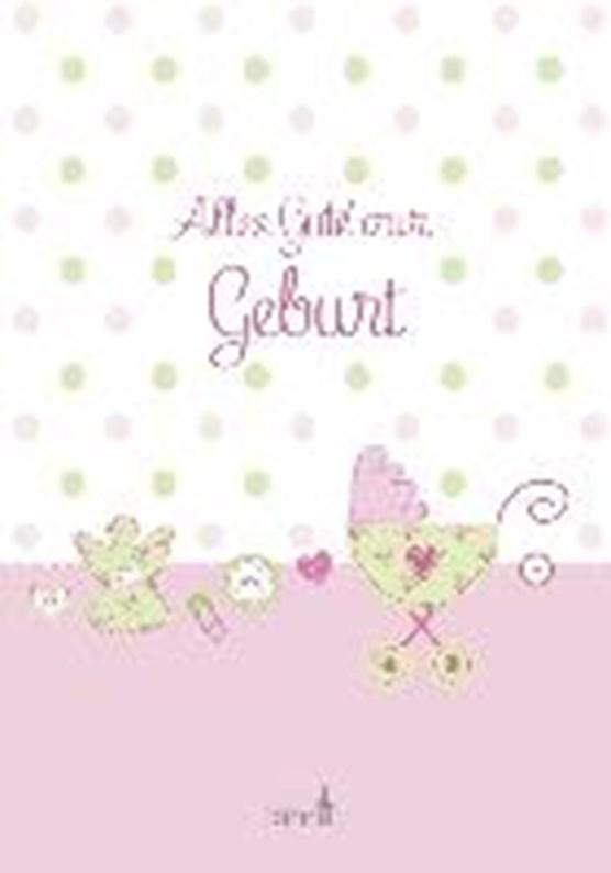 Erath, I: Alles Gute zur Geburt/rosa