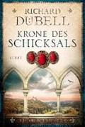 Krone des Schicksals | Richard Dübell |