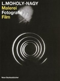 Malerei, Fotografie, Film   Laszlo Moholy-Nagy  