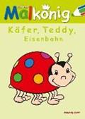 Kleiner Malkönig. Käfer, Teddy & Eisenbahn   auteur onbekend  