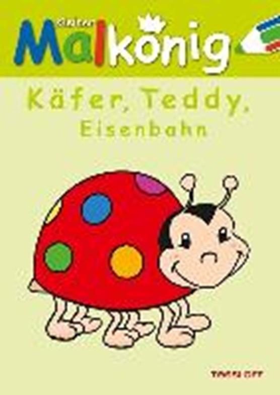 Kleiner Malkönig. Käfer, Teddy & Eisenbahn