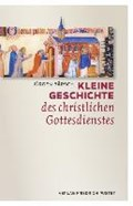 Kleine Geschichte des christlichen Gottesdienstes | Jürgen Bärsch |