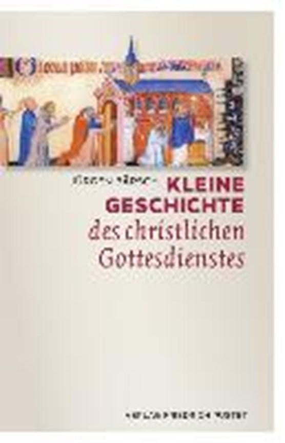 Kleine Geschichte des christlichen Gottesdienstes