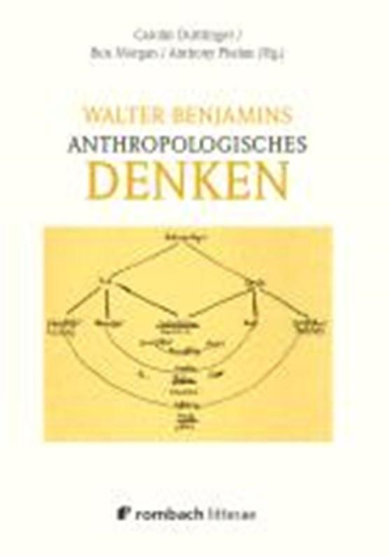 Walter Benjamins anthropologisches Denken