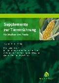 Supplemente zur Tierernährung für Studium und Praxis   Josef Kamphues  