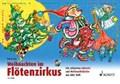 Weihnachten im Flötenzirkus   Butz, Rainer ; Schliehe, Karin ; Mark, Bernhard  