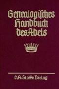 Genealogisches Handbuch des Adels. Enthaltend Fürstliche, Gr | auteur onbekend |