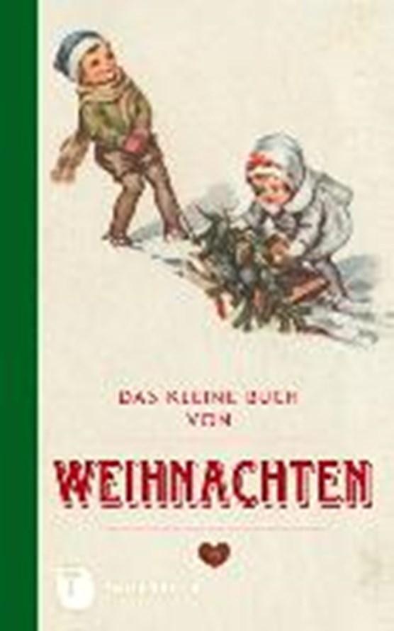 Das kleine Buch von Weihnachten