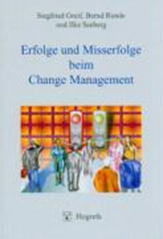 Greif, S: Erfolge und Misserfolge/Change Management