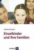 Einzelkinder und ihre Familien   Hartmut Kasten  