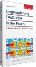 Eingruppierung TVöD-VKA in der Praxis   Gamisch, Annett ; Mohr, Thomas  