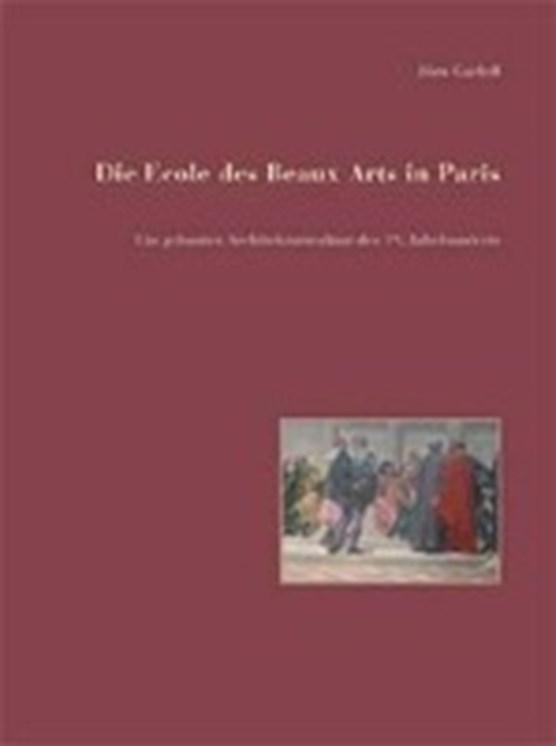 Die Ecole des Beaux Arts in Paris