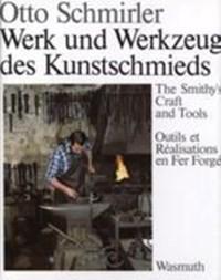 Werk und Werkzeug des Kunstschmieds | O. Schmirler |