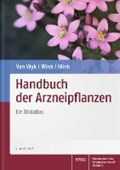 Handbuch der Arzneipflanzen | Wyk, Ben-Erik van ; Wink, Coralie ; Wink, Michael |