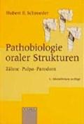 Pathobiologie oraler Strukturen   Hubert E. Schroeder  