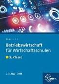 Betriebswirtschaft für Wirtschaftsschulen. 9. Klasse. Lehrbuch | Krause, Brigitte ; Krause, Roland |