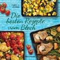 Die besten Rezepte vom Blech für Hauptgerichte und Desserts   Isabelle Guerre  