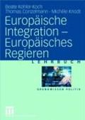 Europaische Integration - Europaisches Regieren | Beate Kohler-Koch ; Thomas Conzelmann ; Michele Knodt |