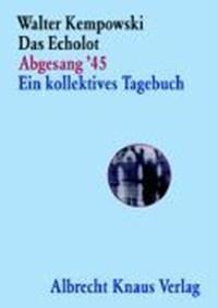 Das Echolot Abgesang '45 Ein kollektives Tagebuch | Walter Kempowski |