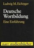 Eichinger, L: Deutsche Wortbildung   Ludwig M Eichinger  