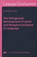 The ontogenetic development of literal and metaphorical space in Language | Eva-Maria Graf |