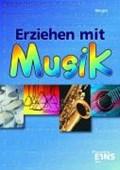 Erziehen mit Musik   Merget, Gerhard ; Hock, Jochen ; Schwind, Hermann ; Wilczek, Elisabeth  