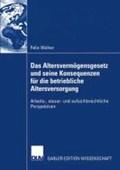 Das Altersvermogensgesetz und Seine Konsequenzen fur die Betriebliche Altersversorgung   Felix Welker  