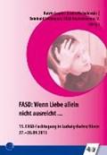 FASD: Wenn Liebe allein nicht ausreicht ... | Lepke, Katrin ; Michalowski, Gisela ; Feldmann, Reinhold |