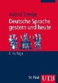 Deutsche Sprache gestern und heute | Astrid Stedje |