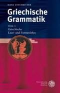 Griechische Grammatik 1. Griechische Laut- und Formenlehre   Hans Zinsmeister  