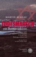 Todesmarsch zur Bernsteinküste | Martin Bergau |