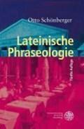 Lateinische Phraseologie | Otto Schönberger |