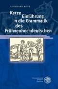 Kurze Einführung in die Grammatik des Frühneuhochdeutschen | Christoph Roth |